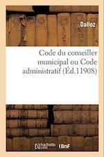 Code Du Conseiller Municipal Ou Code Administratif (Sciences Sociales)