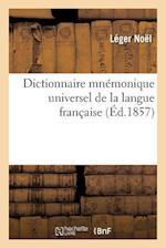 Dictionnaire Mnemonique Universel de la Langue Francaise af Noel-L