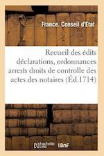 Recueil Des Édits Déclarations, Ordonnances, Tarifs, Arrests, Ou Conseil