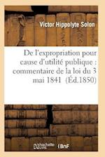 de L'Expropriation Pour Cause D'Utilite Publique af Solon-V