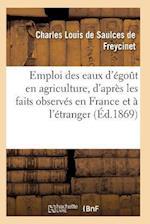 Emploi Des Eaux d'Égoût En Agriculture, d'Après Les Faits Observés En France Et À l'Étranger