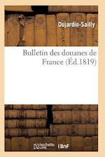Bulletin Des Douanes de France af Dujardin-Sailly
