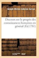 Discours Sur Le Progres Des Connoissances Humaines En General, de La Morale af Servan-J-M-A