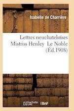 Lettres Neuchateloises Mistriss Henley Le Noble af De Charriere-I