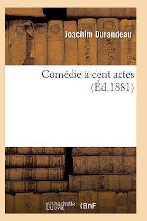 Comédie À Cent Actes