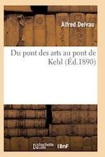 Du Pont Des Arts Au Pont de Kehl