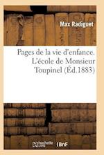 Pages de La Vie D'Enfance. L'Ecole de Monsieur Toupine af Radiguet-M