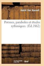 Poemes, Paraboles Et Etudes Rythmiques = Poa]mes, Paraboles Et A(c)Tudes Rythmiques af Van Hasselt-A