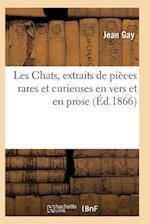 Les Chats, Extraits de Pieces Rares Et Curieuses En Vers Et En Prose
