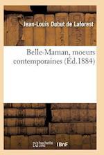 Belle-Maman, Moeurs Contemporaines, Par Dubut de Laforest