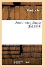 Amour Sans Phrases af Le Roy-A