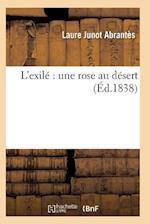 L'Exile Une Rose Au Desert af Abrantes-L