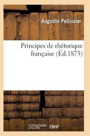 Principes de Rhétorique Française 3e Éd