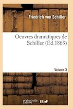Oeuvres Dramatiques de Schiller. Volume 3 af Von Schiller-F