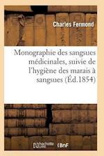 Monographie Des Sangsues Médicinales, Suivie de l'Hygiène Des Marais À Sangsues