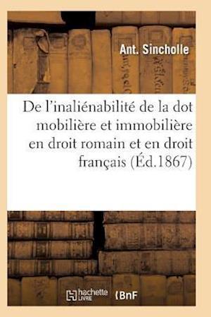 de L'Inalienabilite de La Dot Mobiliere Et Immobiliere En Droit Romain Et En Droit Francais