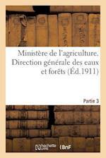 Ministère de l'Agriculture Restauration Et Conservation Des Terrains En Montagne. Partie 3