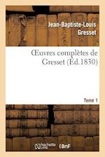 Oeuvres Completes de Gresset.Tome 1 (Ed.1830) Edouard III (Litterature)