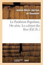 Le Pantheon Populaire, 14e Serie. Le Cabinet Des Fees af Jeanne-Marie Leprince De Beaumont, Charles Perrault, Leprince De Beaumont-J-M