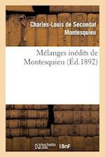 Melanges Inedits de Montesquieu af Charles De Secondat Montesquieu, Charles-Louis De Secondat Montesquieu, Charles Louis De Secondat Montesquieu