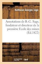 Annotations de B.-G. Sage, Fondateur Et Directeur de La Premiere Ecole Des Mines af Balthasar-Georges Sage