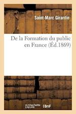 de La Formation Du Public En France (Sciences Sociales)