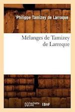 Melanges de Tamizey de Larroque af Philippe Tamizey De Larroque