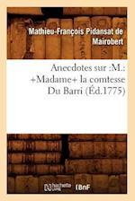 Anecdotes Sur af Mathieu-Francois Pidansat De Mairobert, Mathieu-Francois Pidansat De Mairobert, Mathieu Franois Pidanzat De Mairobert