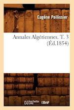 Annales Algériennes. T. 3 (Éd.1854)