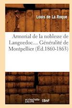 Armorial de la Noblesse de Languedoc.... Generalite de Montpellier af Louis De La Roque