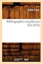 Bibliographie Cornelienne (Ed.1876) af Emile Picot
