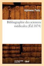 Bibliographie Des Sciences Medicales (Ed.1874) (Science S)