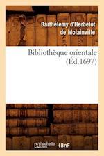 Bibliotheque Orientale (Ed.1697) (Sciences Sociales)