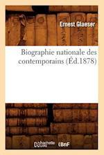 Biographie Nationale Des Contemporains (Ed.1878) (Histoire)