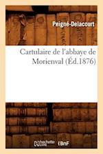 Cartulaire de L'Abbaye de Morienval (Ed.1876) af Achille Peigne-Delacourt