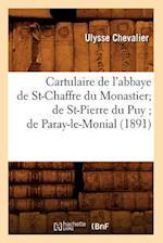Cartulaire de L'Abbaye de St-Chaffre Du Monastier; de St-Pierre Du Puy; de Paray-Le-Monial (Histoire)