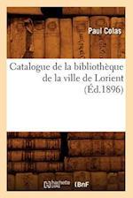 Catalogue de La Bibliotheque de La Ville de Lorient (Generalites)
