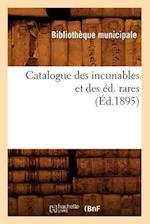 Catalogue Des Incunables Et Des Ed. Rares (Ed.1895) af Bibliotheque Municipale, Bibliotheque Municipale