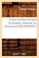 Causes Celebres de Tous les Peuples. Armand. la Pommerais. af Armand Fouquier