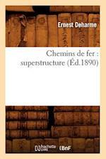 Chemins de Fer: Superstructure (Ed.1890) (Savoirs Et Traditions)