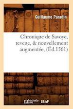 Chronique de Savoye, Reveue, & Nouvellement Augmentee, (Ed.1561) af Guillaume Paradin