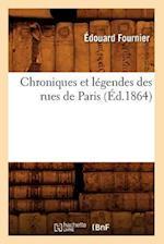 Chroniques Et Legendes Des Rues de Paris (Ed.1864)
