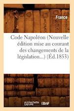 Code Napoléon (Nouvelle Édition Mise Au Courant Des Changements de la Législation) (Éd.1853)