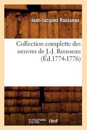 Bog paperback Collection Complette Des Oeuvres de J.-J. Rousseau (Ed.1774-1776) af Jean jacques Rousseau