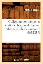 Collection Des Memoires Relatifs A L'Histoire de France: Table Generale Des Matieres (Ed.1835) af Francois Pierre Guilaume Guizot