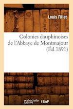 Colonies Dauphinoises de L'Abbaye de Montmajour (Ed.1891) af Louis Fillet