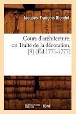 Cours D'Architecture, Ou Traite de La Decoration, [9] af Francois Jacques-Blondel, Jacques-Francois Blondel