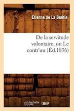 de la Servitude Volontaire, Ou Le Contr'un af Baconniere De Salverte a., Etienne de La Boetie