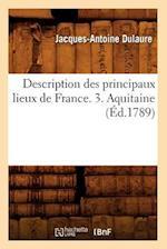 Description Des Principaux Lieux de France. 3. Aquitaine (Ed.1789) af Dulaure J. a., Jacques-Antoine Dulaure