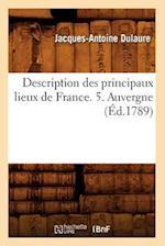 Description Des Principaux Lieux de France. 5. Auvergne (Ed.1789) af Dulaure J. a., Jacques-Antoine Dulaure